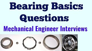 Bearing Basics Questions for Mechanical Engineer Interviews Part - 4