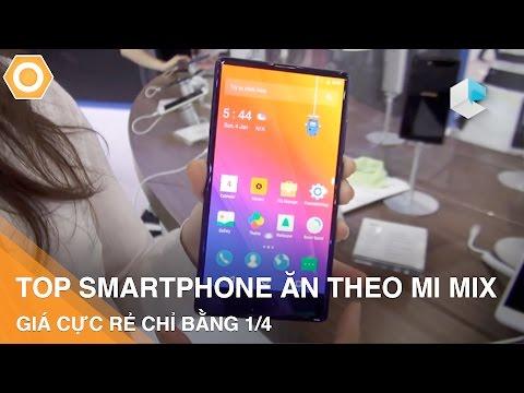 Top smartphone đồng hương ăn theo Mi Mix, giá rẻ bằng 1/4.