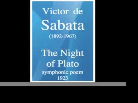 "Victor de Sabata (1892-1967) : ""The Night of Plato"" symphonic poem (1923)"