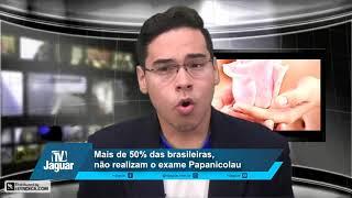 Mais de 50% das brasileiras não realizam Papanicolau, diz estudo