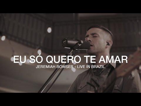 """Eu Só Quero Te Amar"" - Jeremiah Bowser - Live At Estúdio Dove"
