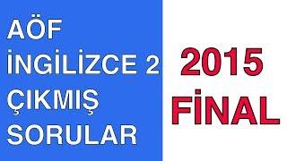 AÖF İngilizce 2 Final Çıkmış Sorular - 2015 BAHAR