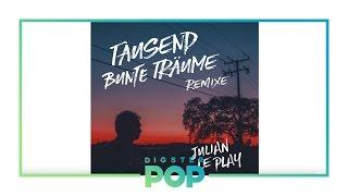 Julian le Play - Tausend bunte Träume (Möwe Remix)