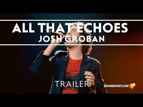 Josh Groban - All That Echoes Live [Trailer]