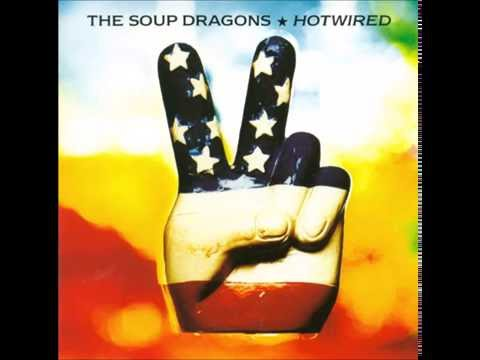 The Soup DragonsHotwired