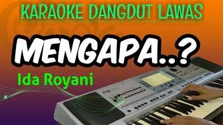 Download lagu MENGAPA - IDA ROYANI - KARAOKE DANGDUT LAWAS, TANPA VOKAL