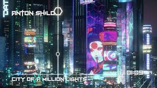 Anton Shilo - City of a Million Lights | Synthwave | Royalty Free Music
