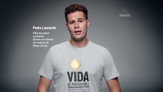Campanha Vida, Dê Preferência - depoimento do Pedro Leonardo