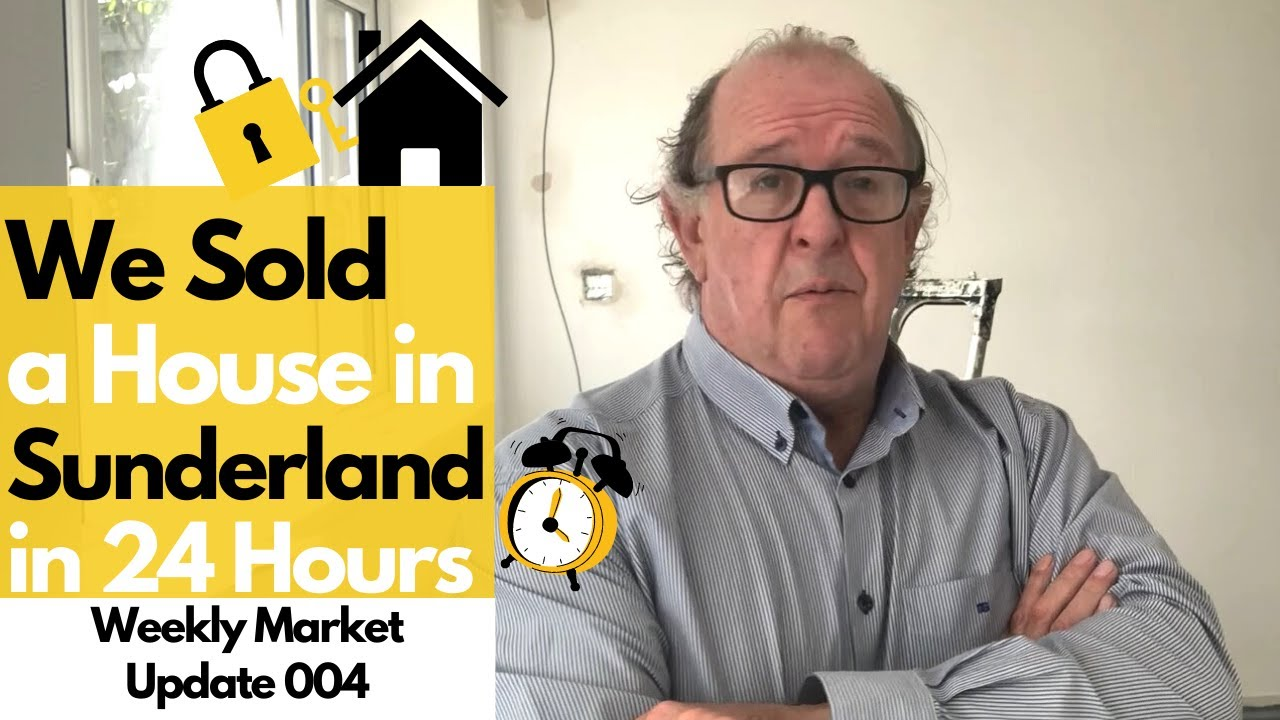 We Sold a House in  Sunderland in 24 Hours |  Weekly Market Update 004