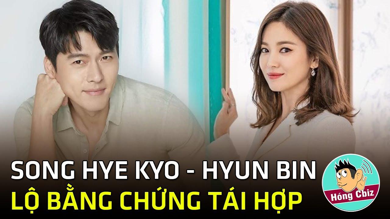 Rầm rộ bằng chứng Song Hye Kyo tái hợp Hyun Bin|Hóng Cbiz