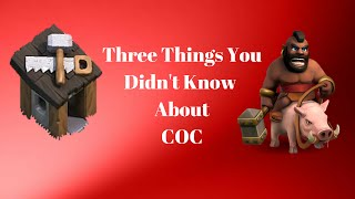 Clash of Clans - Top 3 Things You Didn't Know!