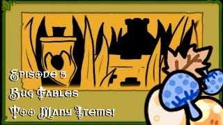 Too Many ITEMS; Bug Fables; Episode 5