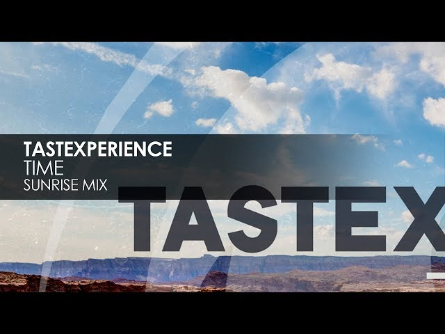 Tastexperience - Time (Sunrise Mix)