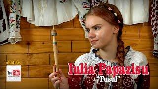 IULIA PAPAZISU . Fusul (oficial video)