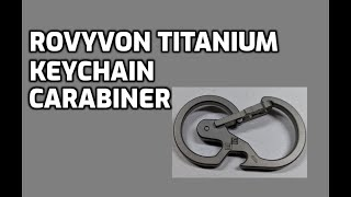 RovyVon Utility U8 Titanium Keychain Carabiner Unboxing and Review