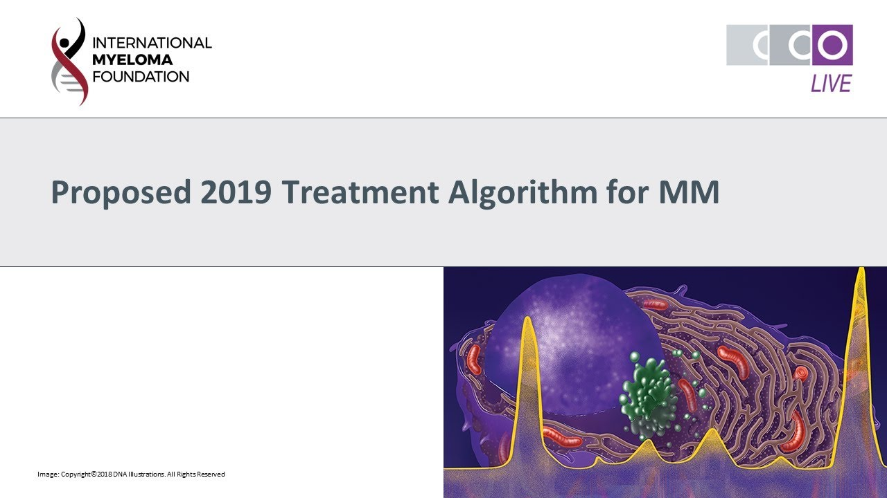 ASH 2019: Myeloma Tx Alogrithms | Int'l Myeloma Fndtn