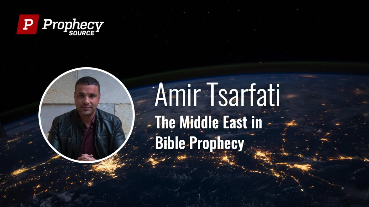 Amir Tsarfati - The Middle East in Bible Prophecy