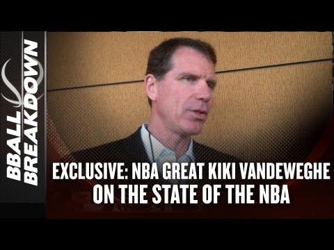 NBA 2013: Kiki Vandeweghe On The State of the NBA