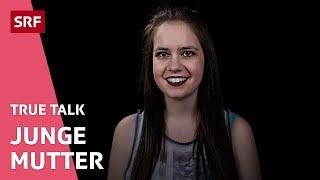 Junge Mutter: «Wir haben beim Sex einfach nicht aufgepasst» | True Talk