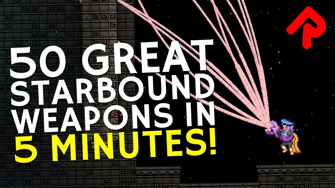 50 Great Starbound Weapons in 5 Minutes! | A-Z of Best Starbound Weapons