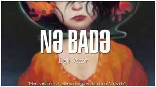 Deli Yazar ~ Ne Bade