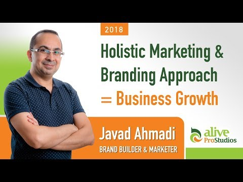 Holistic Marketing & Branding Approach = Business Growth | Javad Ahmadi, Brand Builder & Marketer