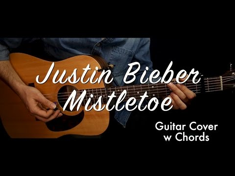 Justin Bieber - Mistletoe guitar cover/guitar (lesson/tutorial) w ...