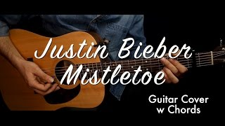 Justin Bieber - Mistletoe guitar cover/guitar (lesson/tutorial) w Chords /play-along/