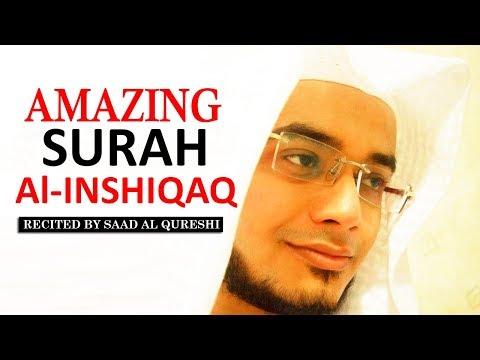 Surah Al-Inshiqaq سُوۡرَةُ الانشقاق SAAD AL QURESHI - English , URDU & Arabic Translation