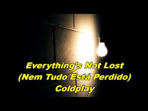 Coldplay - Everything's Not Lost/Life is for Living (Legendado Tradução)