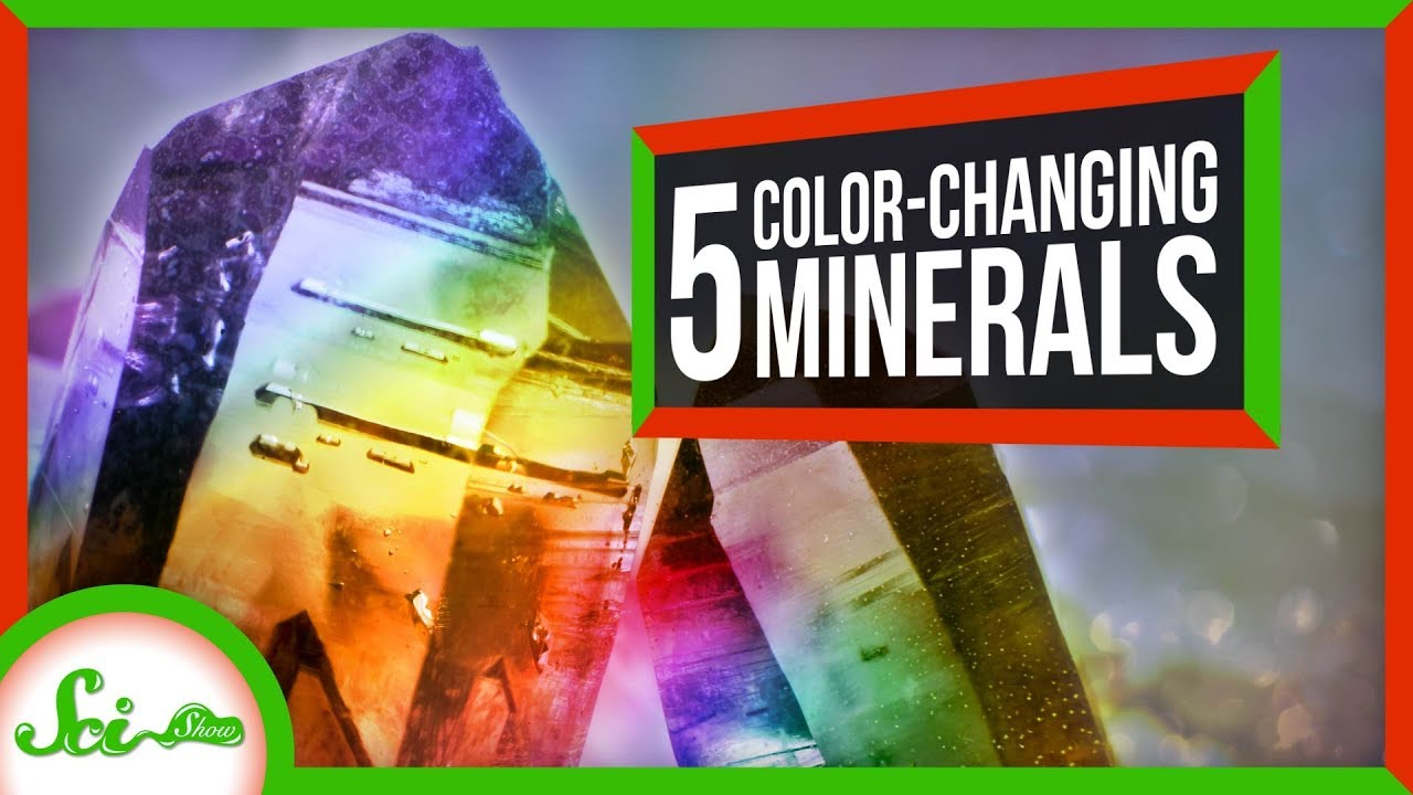 SciShow:5 Delightful Color-Changing Minerals