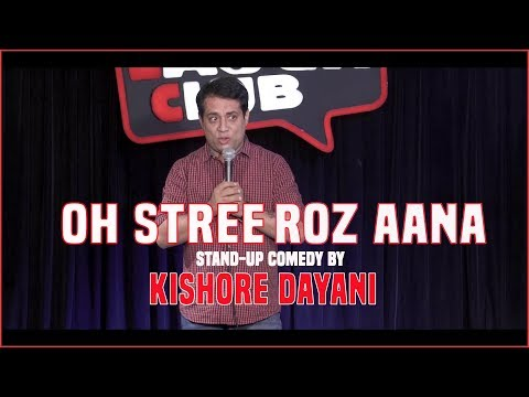 Oh Stree, Roz Aana – Stand-up comedy by Kishore Dayani