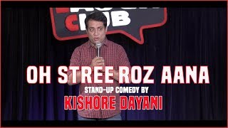 Oh Stree, Roz Aana - Stand-up comedy by Kishore Dayani