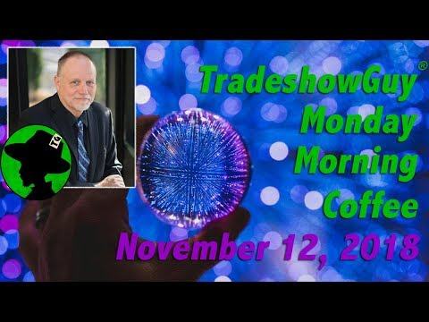 Video Podcast - TradeshowGuy Monday Morning Coffee, November 12, 2018: Larry Kulchawik Podcast
