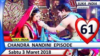 Chandra Nandini Episode 61 ❤ Sabtu 3 Maret 2018 ❤ Suka India