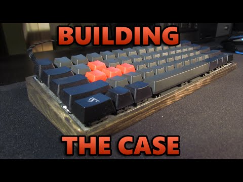 Building A 60% Mechanical Keyboard - Making the Case