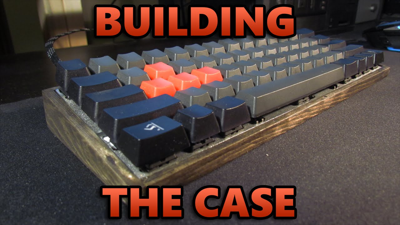 Building A 60% Mechanical Keyboard - Making the Case - YouTube