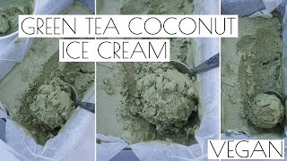 Matcha Green Tea Coconut Ice Cream | Vegan Recipe