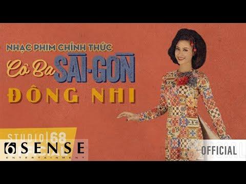 CÔ BA SÀI GÒN OST - ĐÔNG NHI | Nhạc phim chính thức