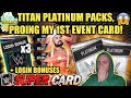 TITAN PLATINUM PACK OPENINGS! MY VERY 1ST TITAN EVENT PRO! Noology WWE SuperCard Season 4