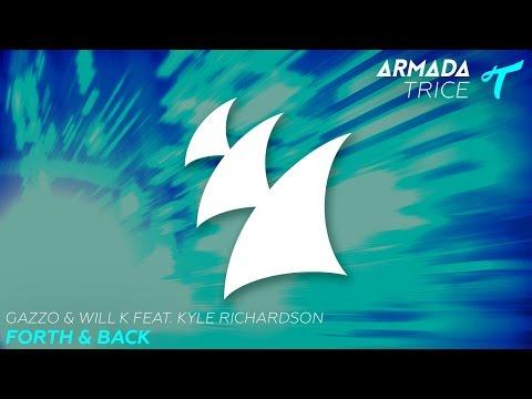 Gazzo & Will K feat. Kyle Richardson - Forth & Back (Tom & Jame Remix)