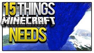 15 THINGS MINECRAFT NEEDS!