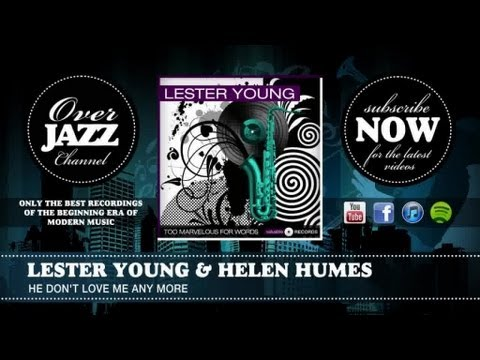Lester Young & Helen Humes - He Don't Love Me Any More (1945)