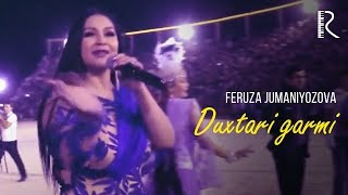 Feruza Jumaniyozova - Duxtari garmi | Феруза Жуманиёзова - Духтари гарми