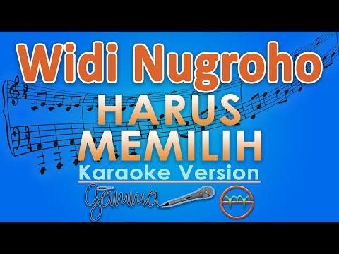 Widi Nugroho - Harus Memilih (Karaoke Lirik Tanpa Vokal) by GMusic