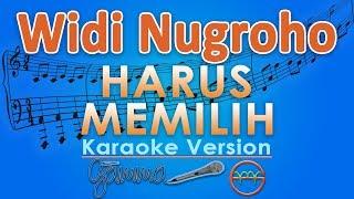 Download Widi Nugroho - Harus Memilih (Karaoke) | GMusic