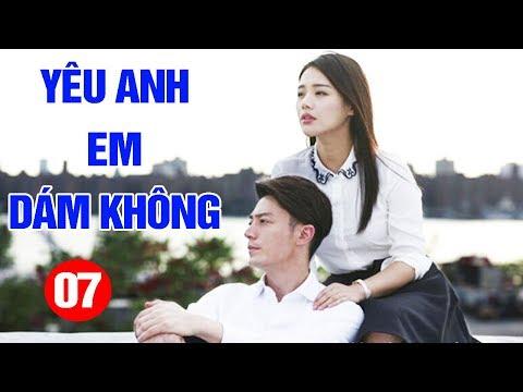 Xem phim Yêu anh em dám không - Yêu Anh Em Dám Không - Tập 7 | Phim Tình Cảm Trung Quốc Mới Hay Nhất 2020 - Thuyết Minh