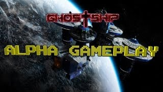 CDF Ghostship - Alpha Gameplay! First Impressions