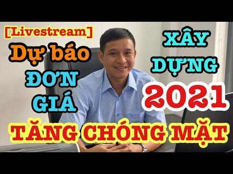 [Livestream]Dự Đoán Đơn Giá Xây Dựng Năm 2021