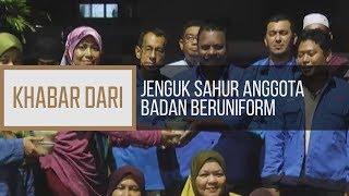 Khabar Dari Perak: Jenguk sahur anggota badan beruniform